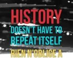 history-doesn-t-have-to-repeat-itself-rien-n-oblige-a-repeter-l-histoire-teaser